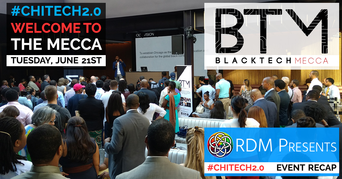 RDM Presents - #CHITECH2.0 - Black Tech Mecca - Event Recap